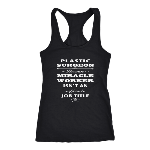 Plastic Surgeon T-shirt, hoodie and tank top. Plastic Surgeon funny gift idea.