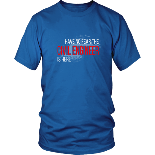 Civil Engineer T-shirt - Have no fear, civil engineer is here