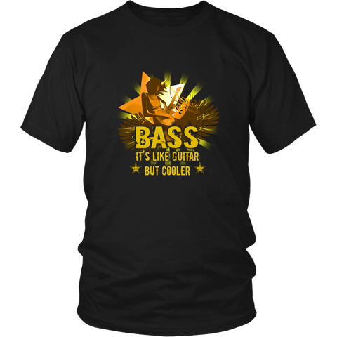Bass Guitar T-shirt - Bass, it's like guitar but cooler