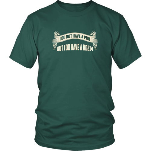 Vietnam Veteran T-shirt - I don't have a PHD, but I do have a DD214
