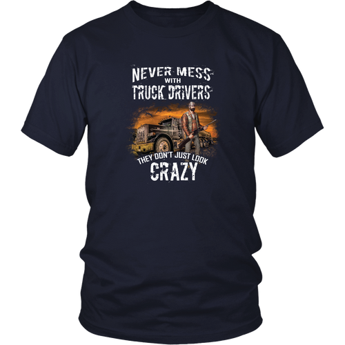 Truck drivers T-shirt - Never mess with truck drivers