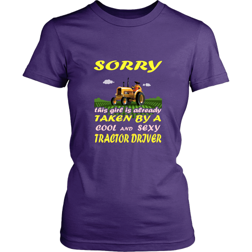 Tractor driver T-shirt - Sorry this girl is taken by a smart & sexy tractor driver