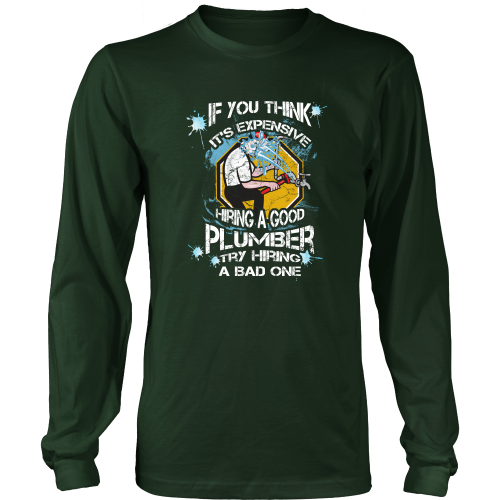 Plumber T Shirt If You Think It S Expensive Hiring A