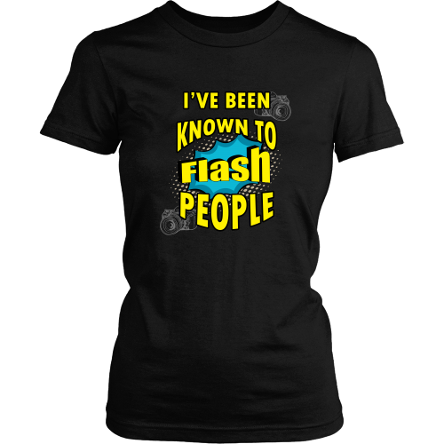 Photography T-shirt - I've been known to flash people