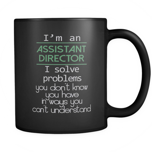 Assistant director 11 oz. Mug. Assistant director funny gift idea.