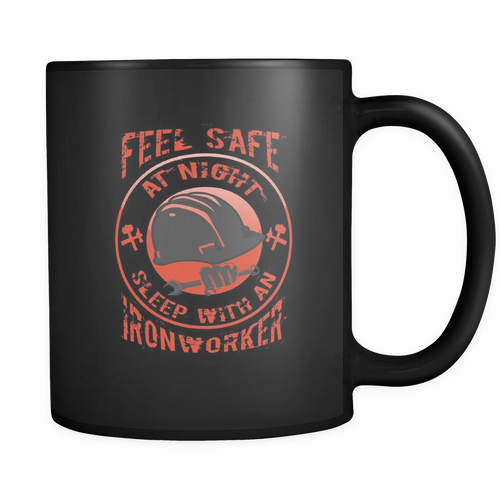 Ironworker - Feel Safe at night sleep with an Ironworker Mug