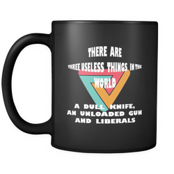 Anti-Liberals 11 oz. Mug. Anti-Liberals funny gift idea.