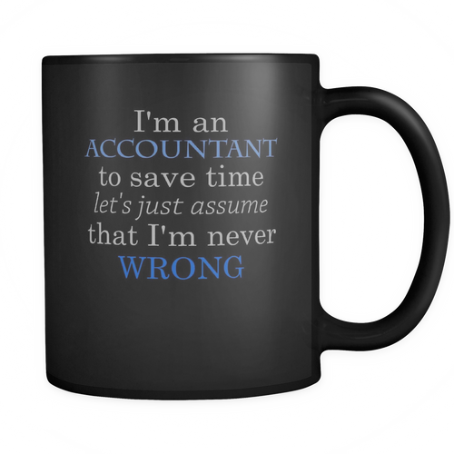 Accountant 11 oz. Mug. Accountant funny gift idea.