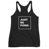 Just Be Pono. Women's Racerback Tank