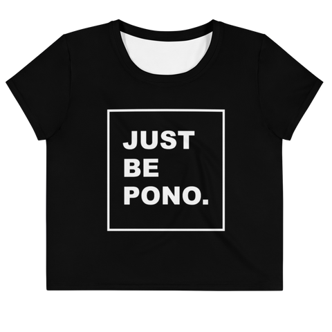 Just Be Pono. Crop Top