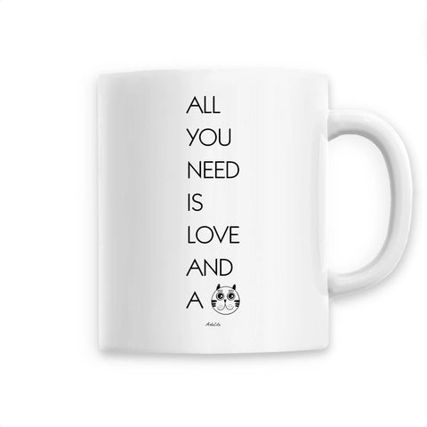 Mug - All you need is Love and a Cat - Céramique Premium