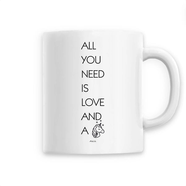 Mug - All you need is Love and a Unicorn - Céramique Premium