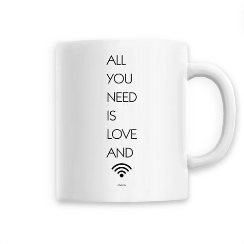 Mug - All you need is Love and Wifi - Céramique Premium