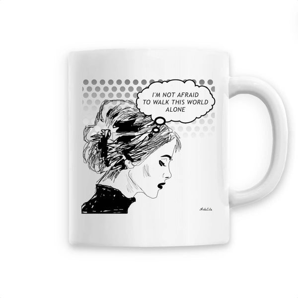 Mug - Not afraid to walk this world alone - Céramique Premium