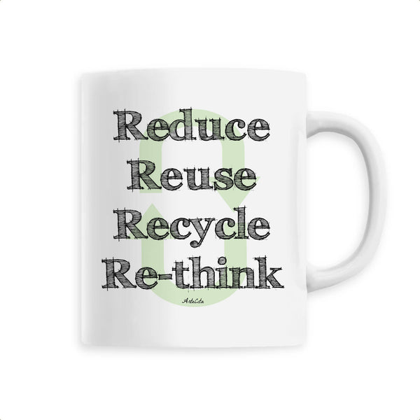 Mug - Reduce Reuse Recycle Re-think - Céramique Premium - 6 Coloris