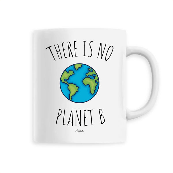 Mug - There is no Planet B - Céramique Premium - 6 Coloris