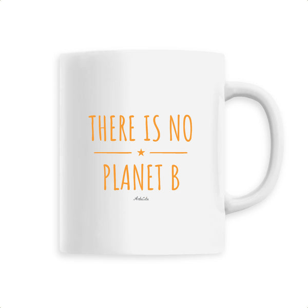 Mug - There is no Planet B (original) - Céramique Premium - 6 Coloris