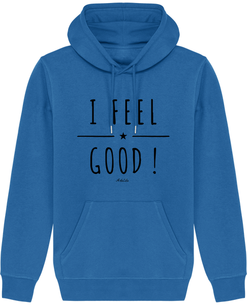 Sweat Bio à Capuche Unisex / Hoodie - I Feel Good ! - ArteCita Positive Lifestyle Mode Bio et Objets de déco
