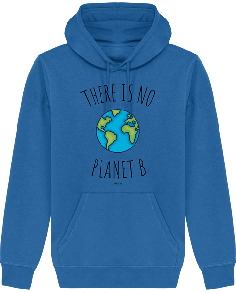 Sweat Bio à Capuche Unisex / Hoodie - There is no planet B - ArteCita Positive Lifestyle Mode Bio et Objets de déco