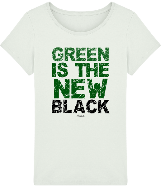 T-shirt Bio Femme Premium - Green Is The New Black - ArteCita Positive Lifestyle Mode Bio et Objets de déco