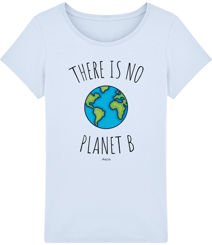 T-shirt Bio Femme Premium - There is no Planet B - ArteCita Positive Lifestyle Mode Bio et Objets de déco