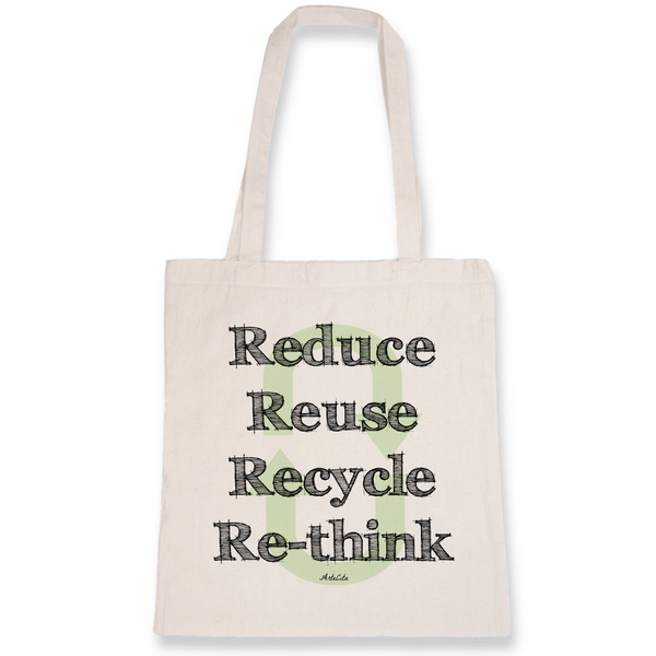Tote Bag Bio Imprimé - Reduce Reuse Recycle Re-Think - ArteCita Positive Lifestyle Mode Bio et Objets de déco