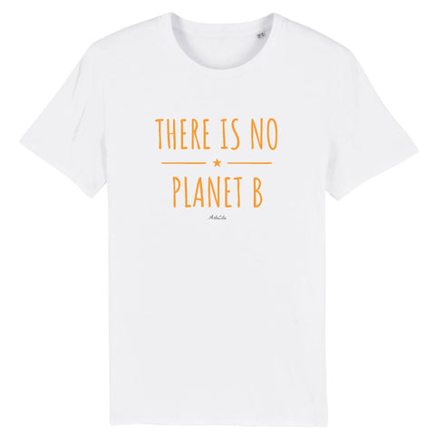 Tshirt Premium - There is no Planet B (original) - Homme - Coton Bio - 10 Coloris