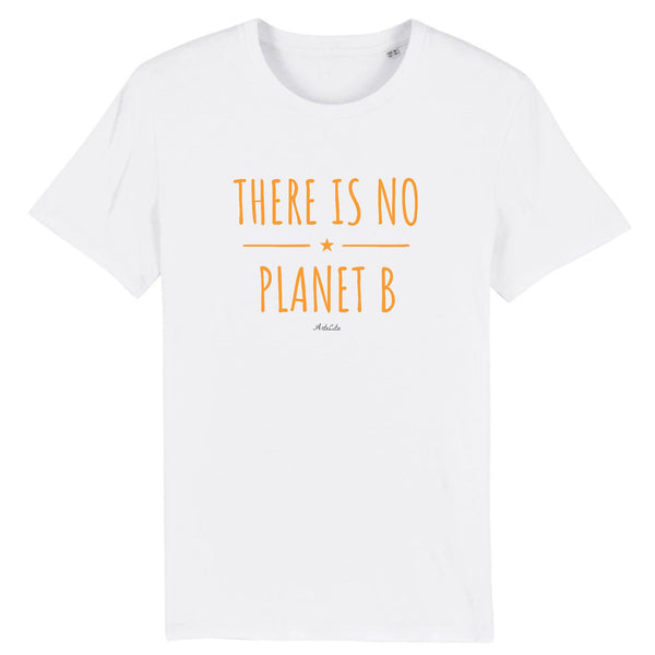 Tshirt - There is no Planet B (original) - Unisexe - Coton Bio - 7 Coloris