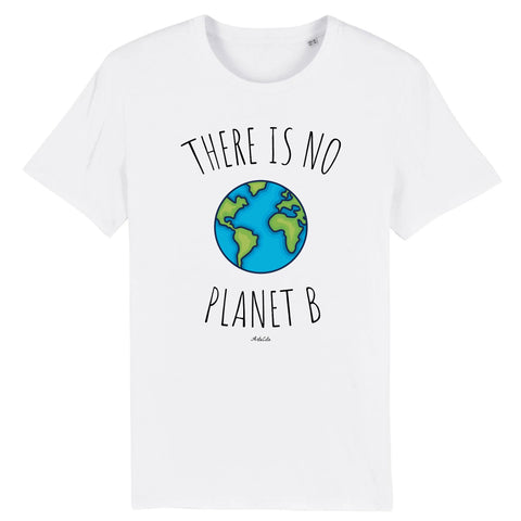 Tshirt - There is no Planet B - Unisexe - Coton Bio - 5 Coloris