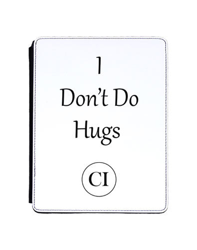 ' I Don't Do Hugs ' with Personal Initials