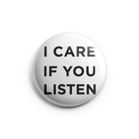 "I CARE IF YOU LISTEN 2"" Button"