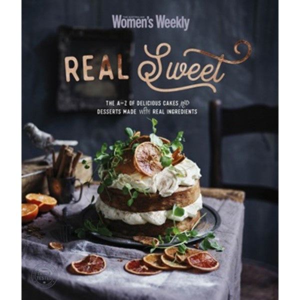 Real Sweet: The A-Z of Delicious Cakes and Desserts