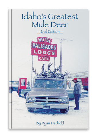 Idaho's Greatest Mule Deer - 2nd Edition