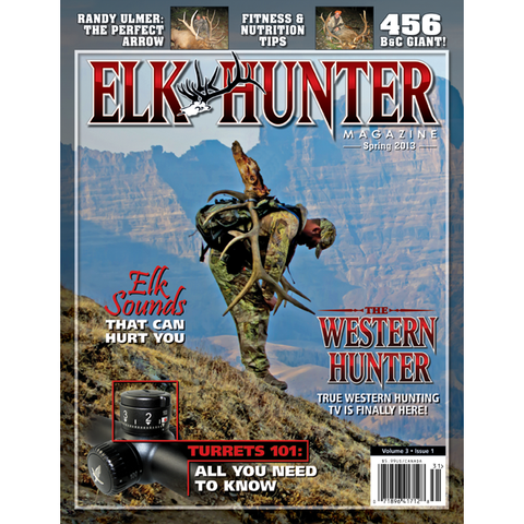 Elk Hunter Magazine Spring 2013