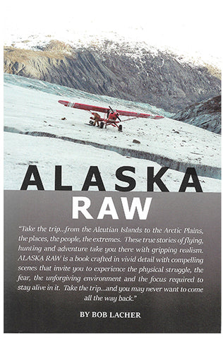 Alaska Raw by Bob Lacher
