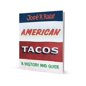 American Tacos: A History and Guide — Book by José Ralat (with Autographed Book Plate and FREE Medal!)