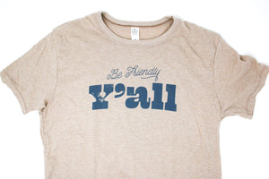 Be Friendly Y'all Shirt