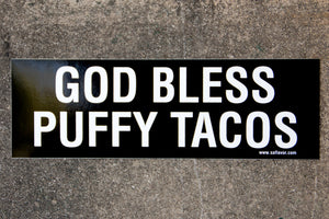 God Bless Puffy Tacos