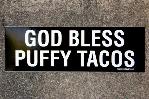 God Bless Puffy Tacos Bumper Sticker