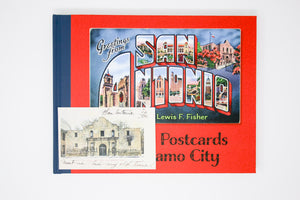 Greetings from San Antonio: Historic Postcards of the Alamo City (with VINTAGE postcard!) by Lewis F. Fisher