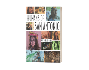 Humans of San Antonio by Michael Cirlos
