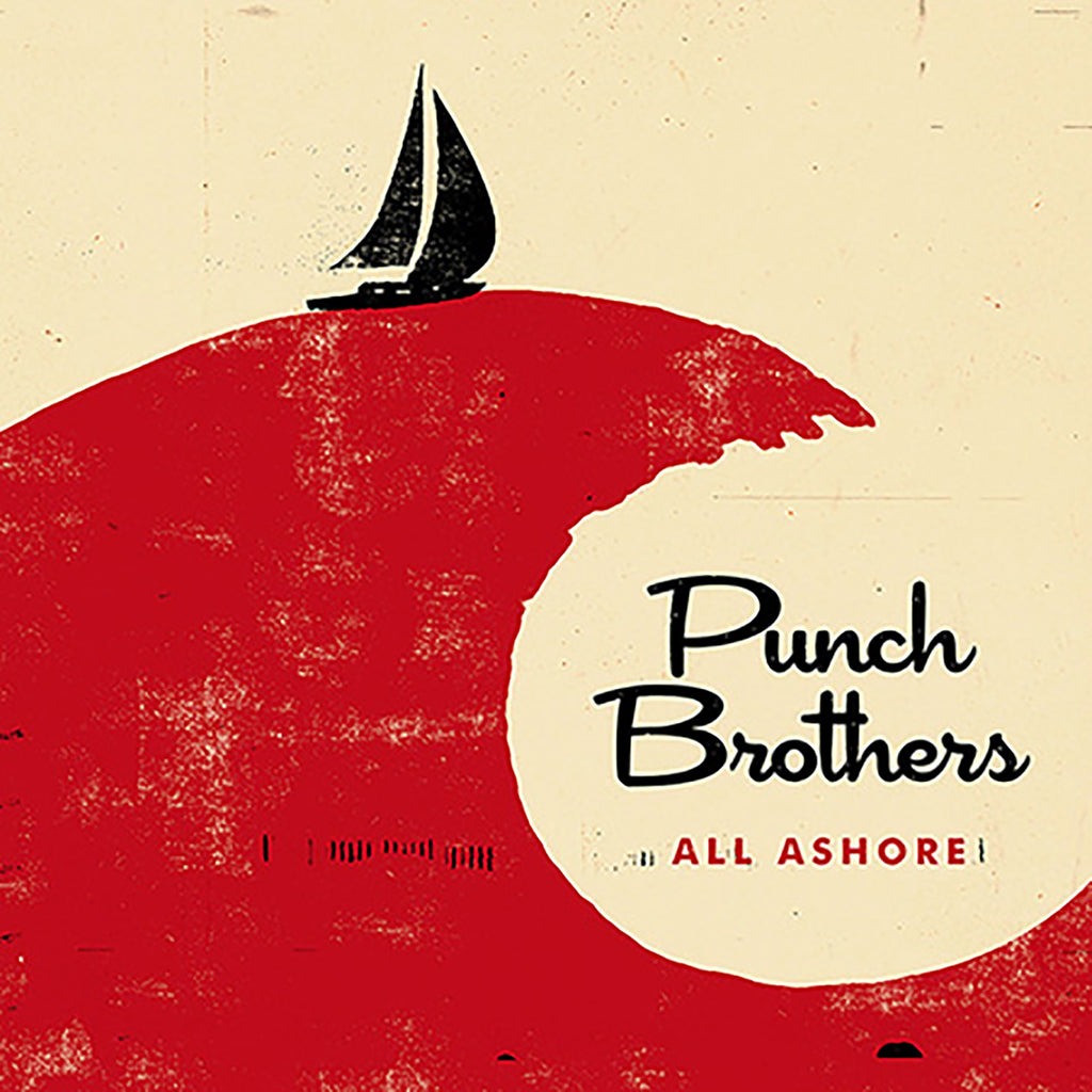 Punch Brothers - All Ashore - Chris Thiele, etc