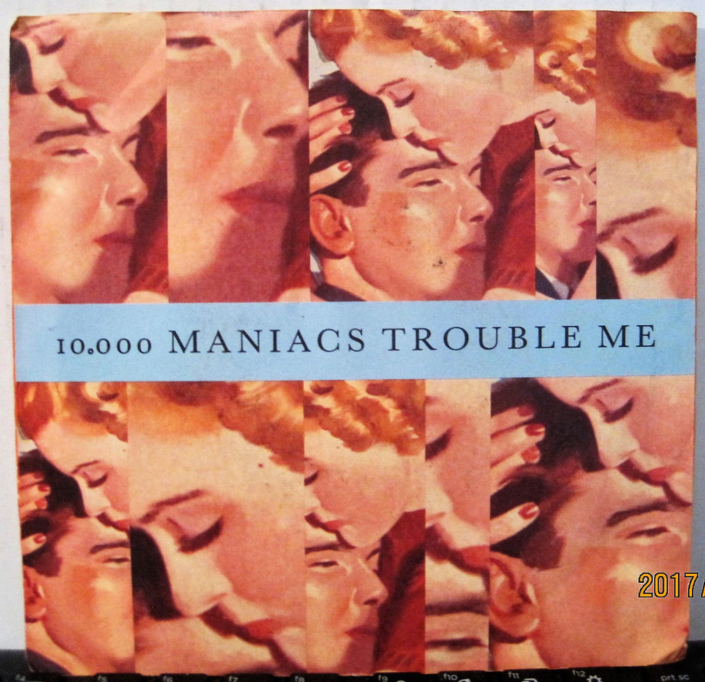 10,000 Maniacs - Trouble Me b/w The Lion's Share