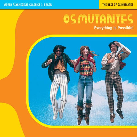 Os Mutantes - Everything is Possible: World Psychedelic Classics 1 (best of)