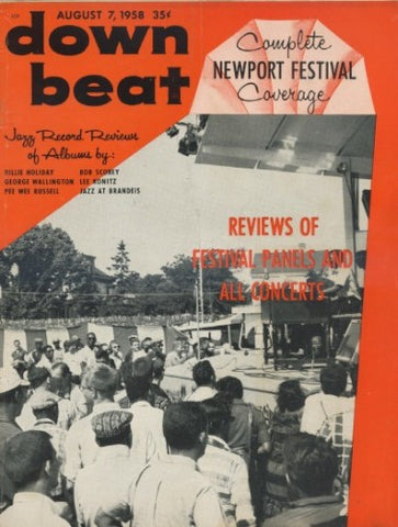Down Beat - August 7, 1958 - Festival Issue - Newport, etc.