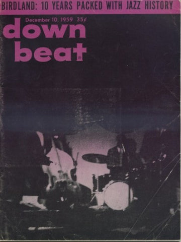 Down Beat - December 10, 1959 - Birdland: 10 Years Packed with Jazz History