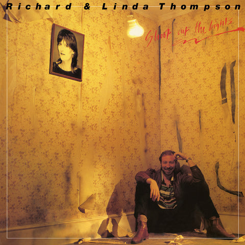 Richard and Linda Thompson - Shoot Out the Light - Limited Edition