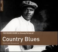 Rough Guide to the Unsung Heroes of Country Blues - Limited LP w/ download