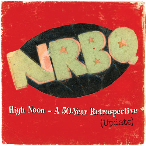 NRBQ High Noon: Highlights & Rarities 2 LP 50 yr retrospective