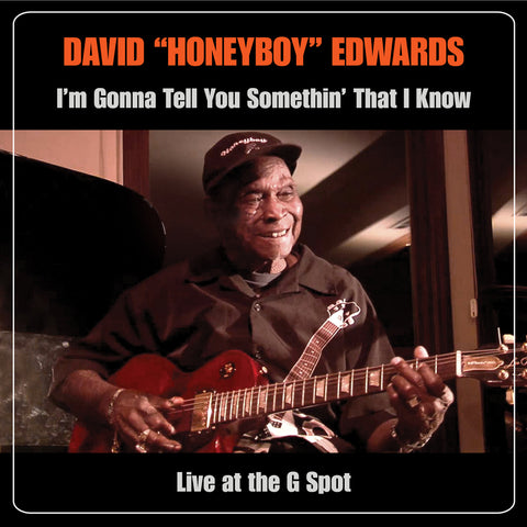 "David ""Honeyboy"" Edwards - I'm Gonna Tell You Somethin' - CD+DVD - Live G Spot"